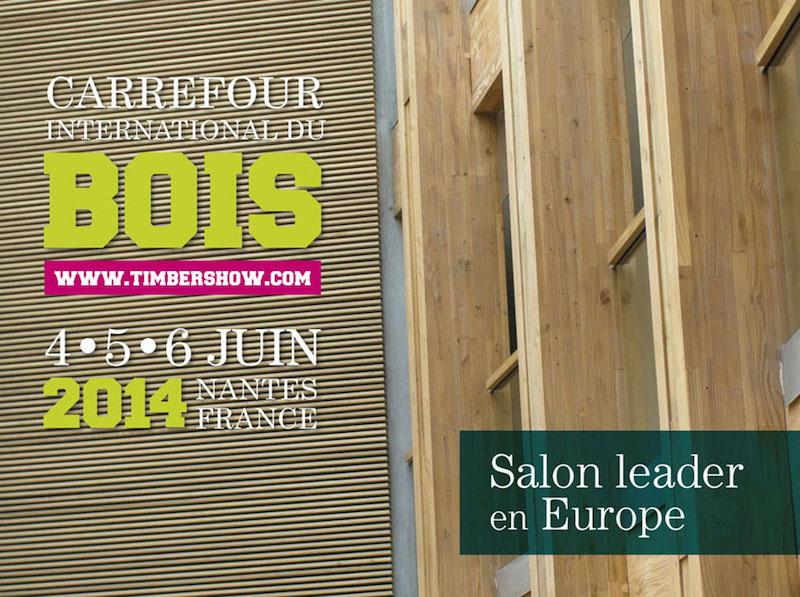 Carrefour international du bois 4 5 et 6 juin 2014 for Salon du bois nantes